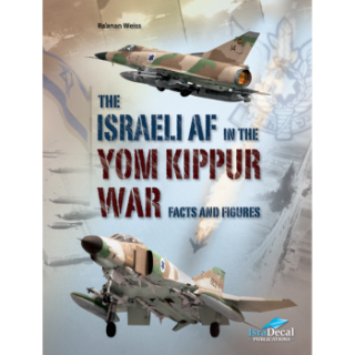 THE ISRAELI  AF IN THE YOM KIPPUR WAR - Fact and FIgures